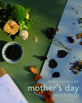 Mother's Day Workshop – flowers x herbs x tea